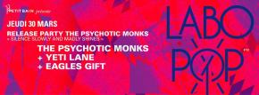 Concours : THE PSYCHOTIC MONKS (Release Party) Yeti Lane + Eagles Gift – PetitBain