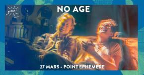 Concours : NO AGE au Point Éphémère(terminé)